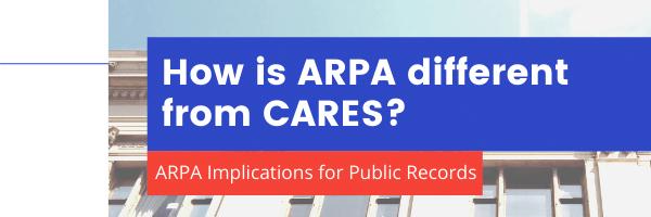 ARPA vs CARES - public records